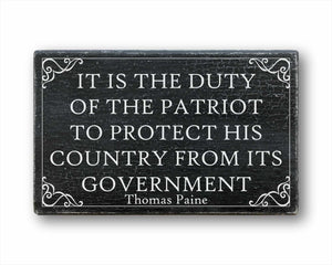 It Is The Duty Of The Patriot To Protect His Country From Its Government Thomas Paine Sign
