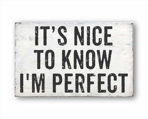 It's Nice To Know I'm Perfect