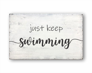 Just Keep Swimming: Rustic Rectangular Wood Sign