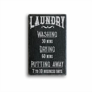 Laundry Washing 30 Mins Drying 60 Mins Putting Away 7 to 10 Business Days Sign