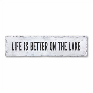 Life Is Better On The Lake Sign