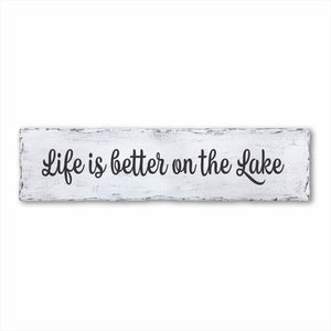 Life Is Better On The Lake Plank Sign