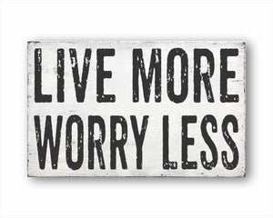 Live More, Worry Less Sign