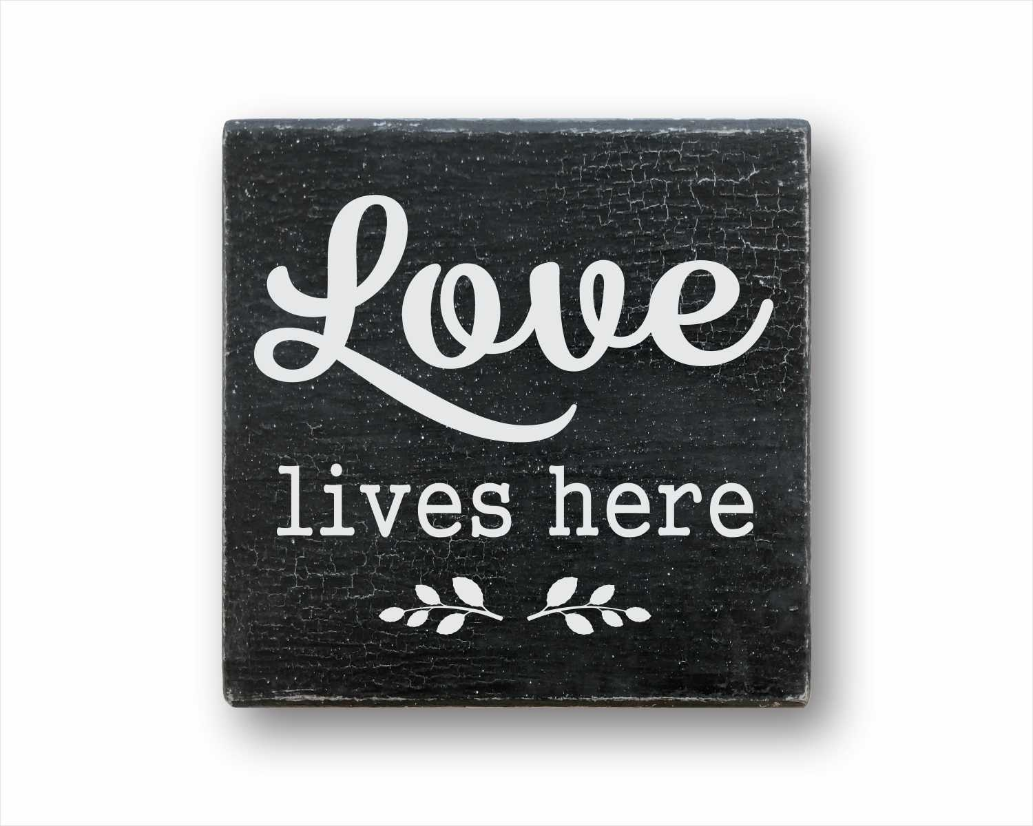 Love Lives Here: Rustic Square Wood Sign