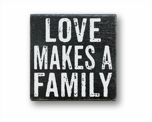 Love Makes A Family Box Sign