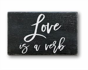 Love Is A Verb Sign