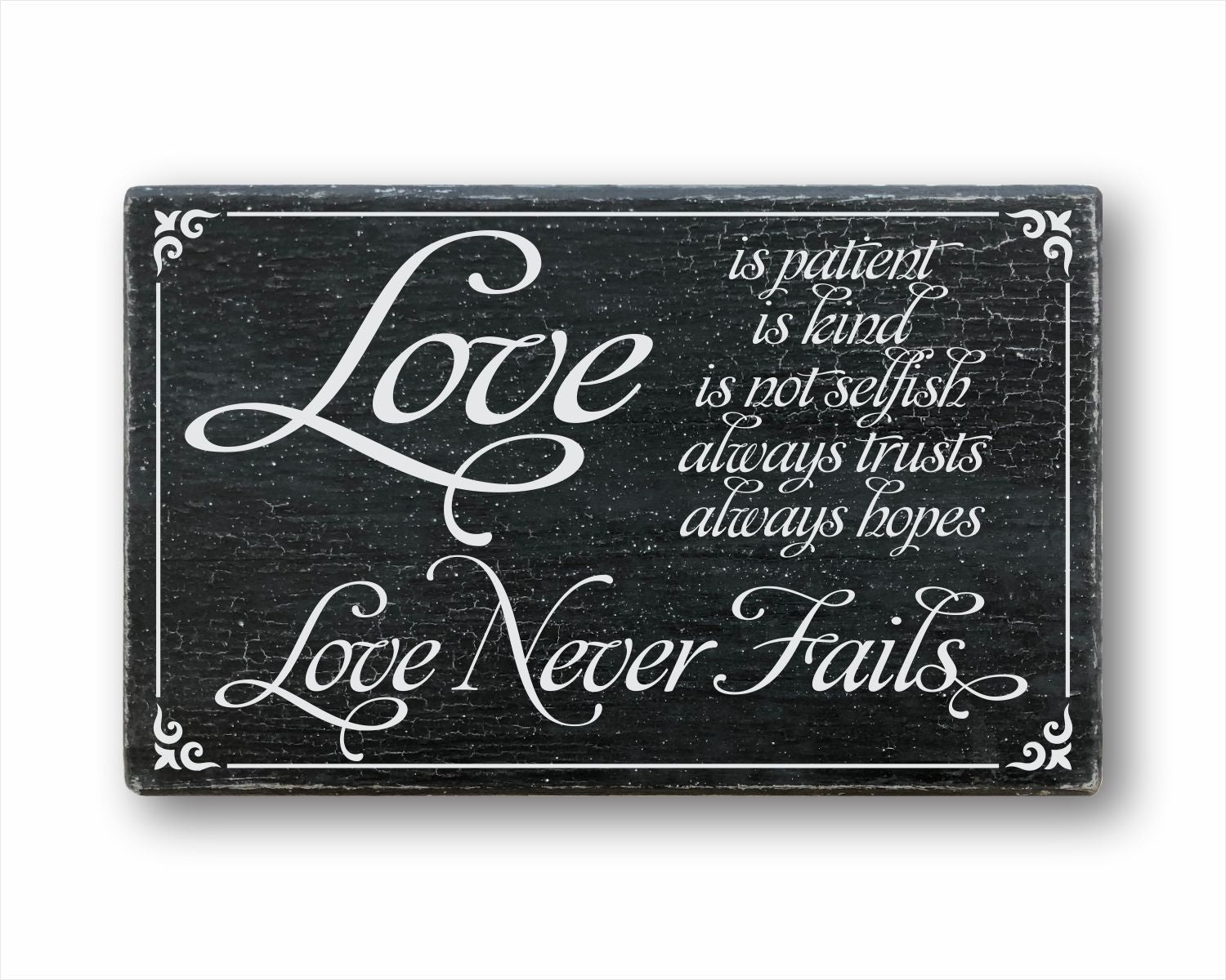 Love Is Patient Love Is Kind Love Never Fails: Rustic Rectangular Wood Sign