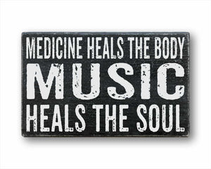 medicine heals the body music heals the soul box sign