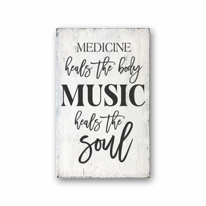 Medicine Heals The Body Music Heals The Soul Sign