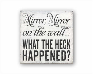 mirror mirror on the wall… what the heck happened? Box sign