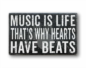 Music Is Life That's Why Hearts Have Beats Sign