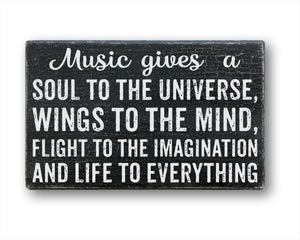 Music Gives A Soul To The Universe Wings To The Mind Flight To The Imagination And Life To Everything: Rustic Rectangular Wood Sign