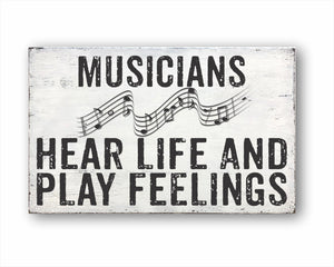 Musicians Hear Life And Play Feelings Sign