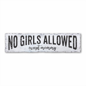 No Girls Allowed Except Mommy Plank Sign