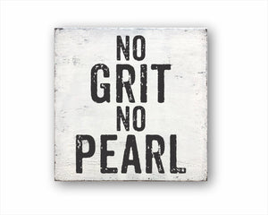 No Grit No Pearl Sign