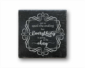 Not To Spoil The Ending...But Everything Is Going To Be Okay - Square-1