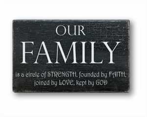 Our family is a circle of strength founded by faith joined by love kept by god rustic wood sign
