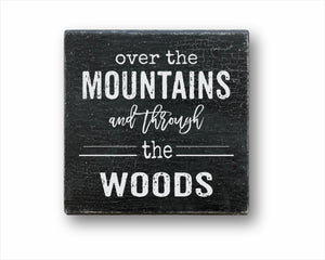Over The Mountains And Through The Woods Box Sign