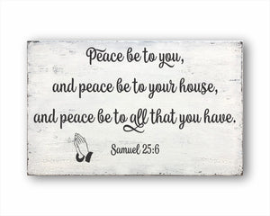 Peace Be To You, And Peace Be To Your House, And Peace Be To All That You Have. Samuel 25:6 Sign
