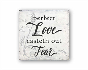 Perfect Love Casteth Out All Fear Sign