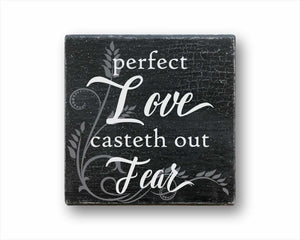 perfect love casteth out all fear box sign