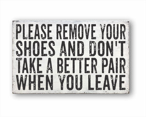 Please Remove Your Shoes And Don't Take A Better Pair When You Leave Box Sign