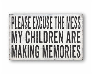 please excuse the mess my children are making memories box sign