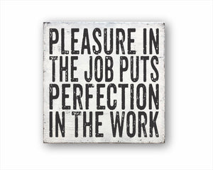 Pleasure In The Job Puts Perfection In The Work Sign