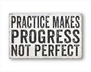 practic makes progress not perfect box sign