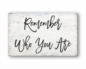 Remember Who You Are Sign