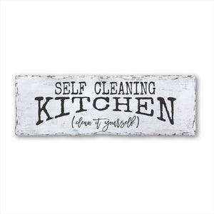 Self Cleaning Kitchen Clean It Yourself Plank Sign
