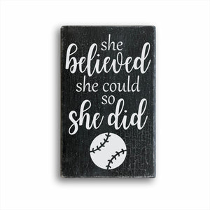 She Believed She Could So She Did Baseball Box Sign