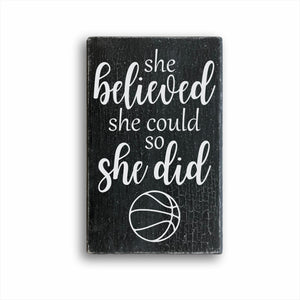 She Believed She Could So She Did Basketball Sign