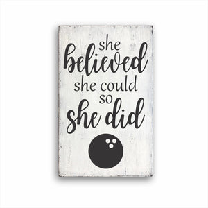 She Believed She Could So She Did Bowling: Rustic Rectangular Wood Sign