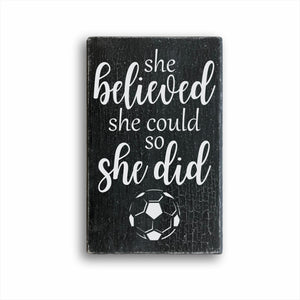 She Believed She Could So She Did Soccer Box Sign