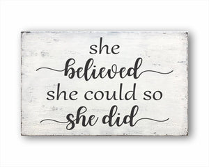 She Believed She Could So She Did: Rustic Rectangular Wood Sign