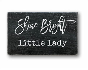 Shine Bright Little Lady Sign