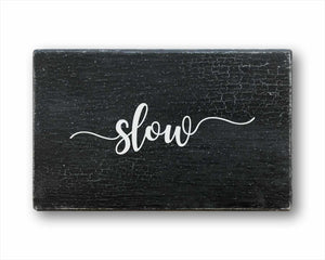 slow box sign