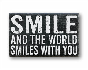 Smile And The World Smiles With You Sign