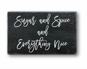 Sugar And Spice And Everything Nice Sign