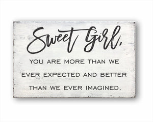Sweet Girl, You Are More Than We Ever Expected And Better Than We Every Imagined Box Sign