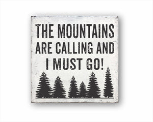 The Mountains Are Calling And I Must Go Box Sign