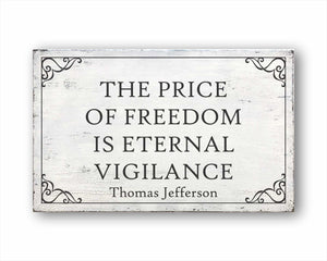 The Price Of Freedom Is Eternal Vigilance Thomas Jefferson Sign