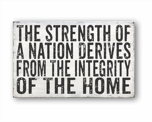 The Strength Of A Nation Derives From The Integrity Of The Home: Rustic Rectangular Wood Sign
