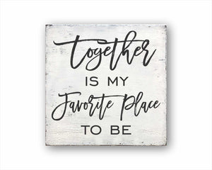 Together Is My Favorite Place To Be Box Sign
