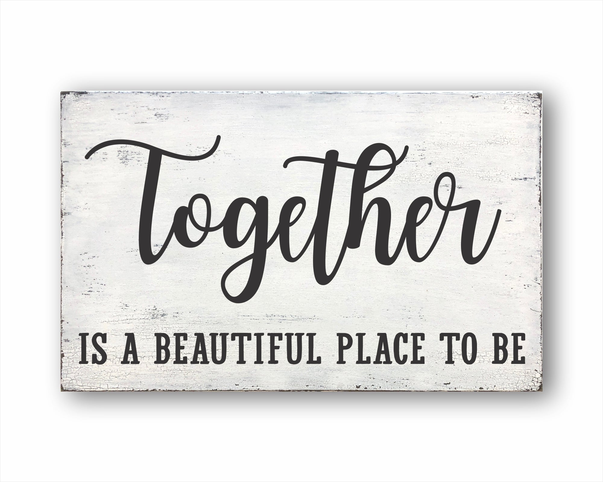Together Is A Beautiful Place To Be: Rustic Rectangular Wood Sign