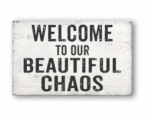 Welcome To Our Beautiful Chaos Box Sign