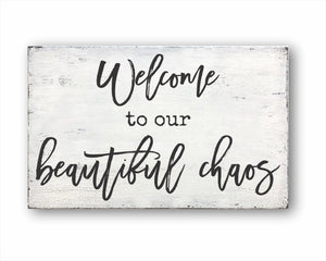 Welcome To Our Beautiful Chaos: Rustic Rectangular Wood Sign