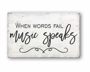 When Words Fail Music Speaks Box Sign