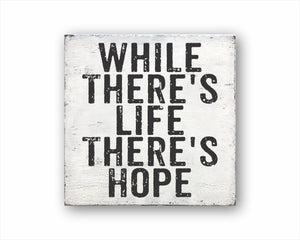 While There's Life There's Hope Box Sign